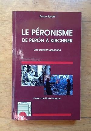 Le péronisme de Peron à Kirchner. Une: Susani, Bruno
