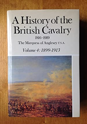 A History of the British Cavalry. 1816-1919.: The Marquess of