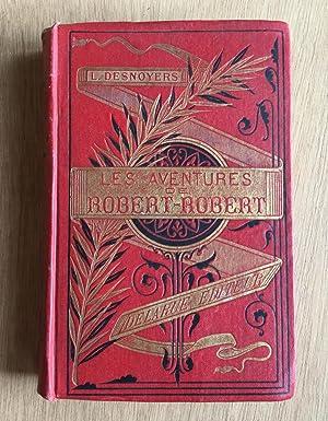 Les aventures de Robert-Robert et de son: Desnoyers, Louis