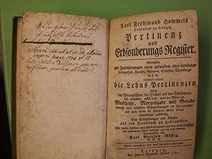 Carl Ferdinand Hommels Pertinenz und Erbsonderungs Register. Worinnen alle Zubehörungen eines ...