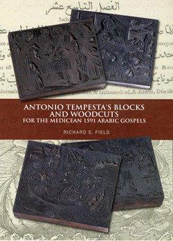 Antonio Tenpesta's Blocks and Woodcuts for the Medicean 1591 Arabic Gospels