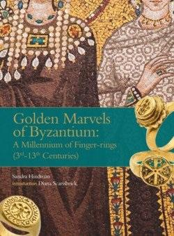 Golden Marvels of Byzantium: A Millennium of Finger-rings (3rd-13th Centuries)