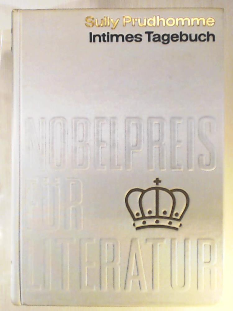 Intimes Tagebuch - Nobelpreis für Literatur 1901: Sully-Prudhomme