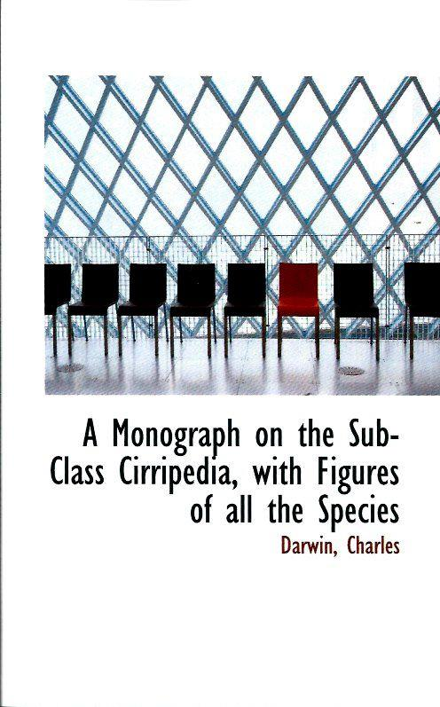 A Monograph on the Sub-Class Cirripedia, with: Charles, Darwin