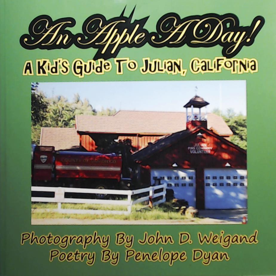 An Apple A Day! A Kid's Guide To Julian, California - Dyan, Penelope