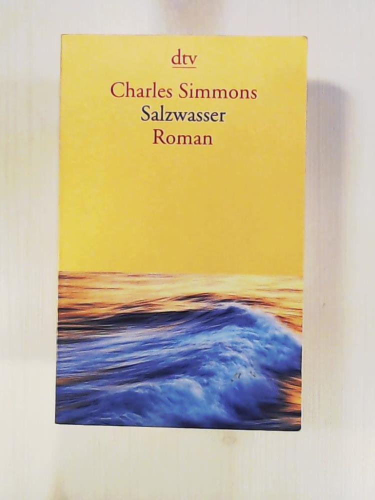 Salzwasser: Roman: Charles Simmons