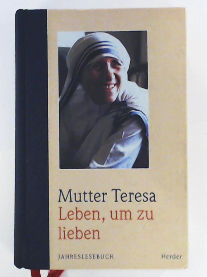 Leben, um zu lieben - Teresa, Mutter, Mutter Teresa