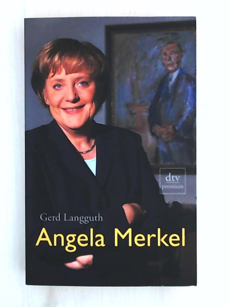 Angela Merkel: Biographie - Langguth, Gerd