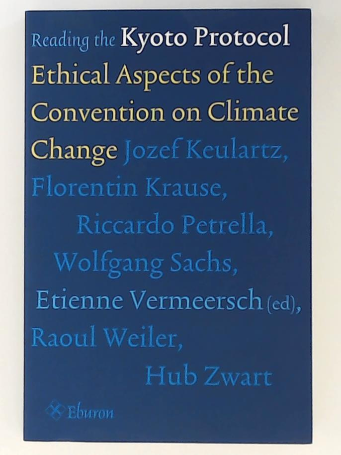 Reading the Kyoto Protocol: Ethical Aspects of the Convention on Climate Change - Weiler, Raoul, Krause, Florentin, Sachs, Wolfgang