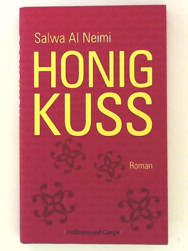 Honigkuss: Roman - Al Neimi, Salwa, Kilias, Doris