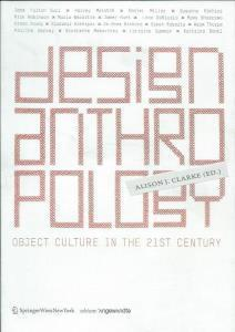 Design Anthropology: Object Culture in the 21st Century