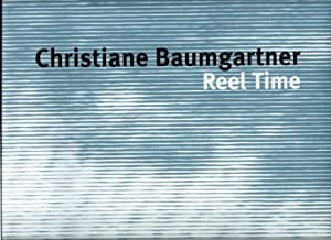 Christiane Baumgartner: Reel Time