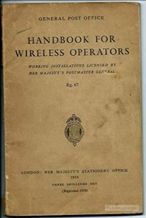 General Post Office - Handbook for Wireless Operators - Working installations licensed by Her Maj...