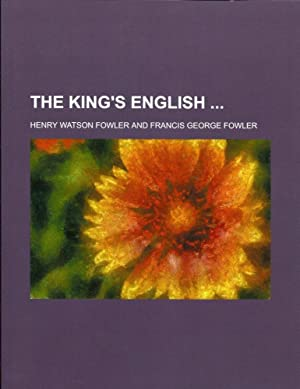 The King's English: Fowler, Henry Watson