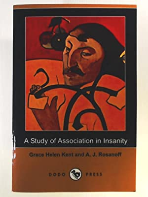 A Study of Association in Insanity (Dodo: Kent, Grace Helen,