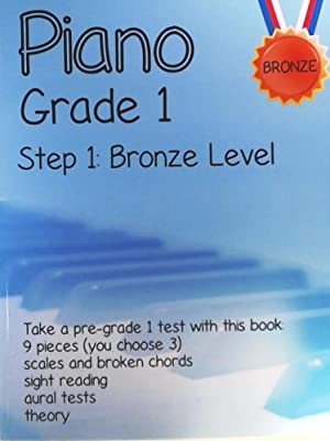 Piano Grade 1: Step 1- Bronze level: Take a pre-grade 1 exam with this book (Piano Grade 1 in Eas...