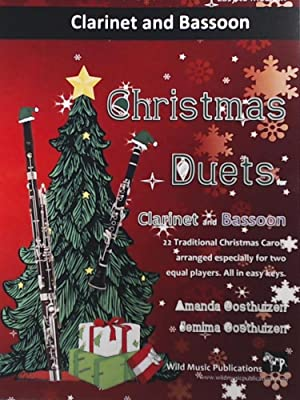 Christmas Duets for Clarinet and Bassoon: 21 Traditional Christmas Carols arranged for equal clar...