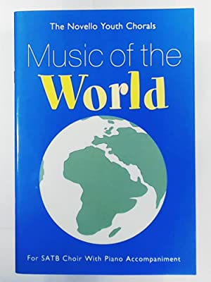 The Novello Youth Chorals: Music of the World (SATB)