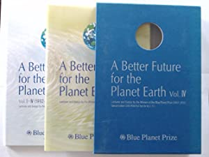 A Better Future for the Planet Earth Vol. IV: Lectures and Essays by the Winners of the Blue Plan...