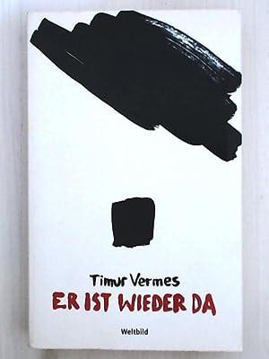 Er ist wieder da: Der Roman: Timur Vermes