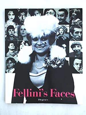 Fellini's Faces: Vierhundertachtzehn Bilder aus Fellinis Fotoarchiv: Fellini, Federico
