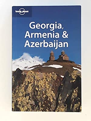 Lonely Planet. Georgia, Armenia & Azerbaijan