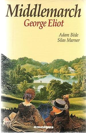 MIDDLEMARCH / Adam Bède / Silas Marner.: ELIOT, GEORGES