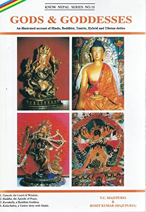 Gods & Goddesses. An illustrated account of Hindu, Buddhist, Tantric, Hybrid and Tibetan deities.