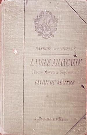 Langue française. Livre du maître. Cours moyen: HANRIOT E. -