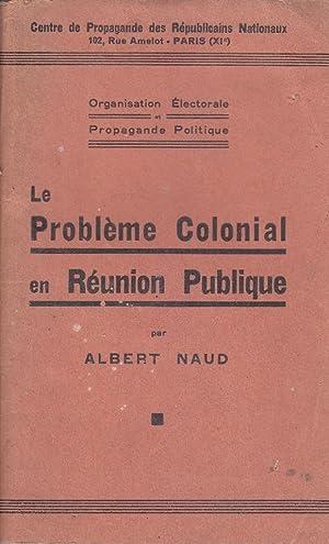 Le problème colonial en réunion publique. Organisation: NAUD Albert