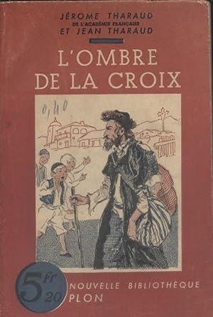 L'ombre de la croix.: THARAUD Jérôme et