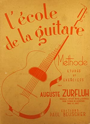 L'école de la guitare. Méthode, études et: ZURFLUH Auguste