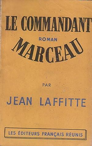 Le commandant Marceau. Roman.: LAFFITTE Jean