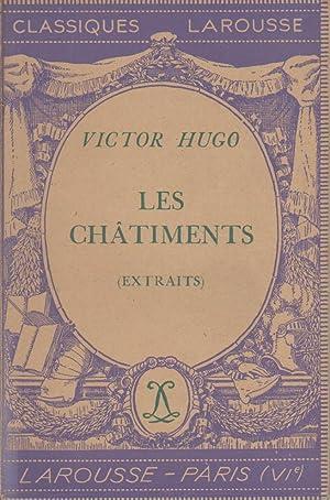 Les châtiments (extraits). Notice biographique, notice historique: HUGO Victor