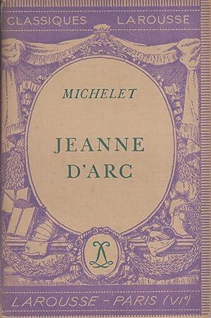 Jeanne d'Arc. Notice biographique, notice historique et: MICHELET