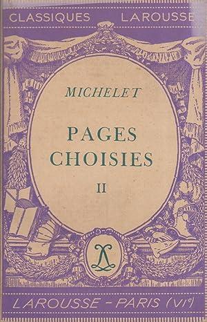 Pages choisies. II. Notice biographique, notice historique: MICHELET