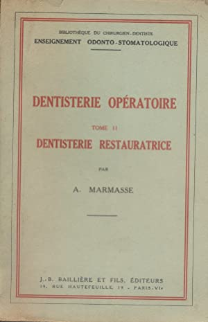 Dentisterie opératoire. Tome 2 seul : Dentisterie: MARMASSE A.