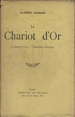 Le chariot d'or - Symphonie héroïque: SAMAIN Albert