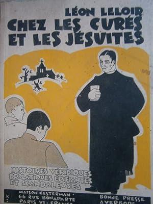 Chez les curés et les jésuites. Histoires: LELOIR Léon