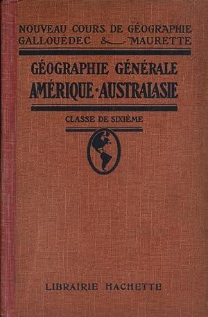 Géographie générale. Amérique, Australasie. Classe de sixième.: GALLOUEDEC L. -