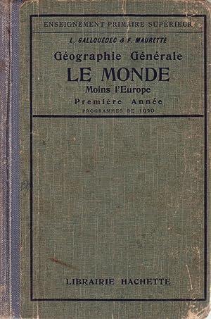 Géographie générale. Le Monde moins l'Europe et: GALLOUEDEC L. -