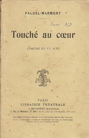Touché au c ur. Comédie en un acte.: PALUEL-MARMONT
