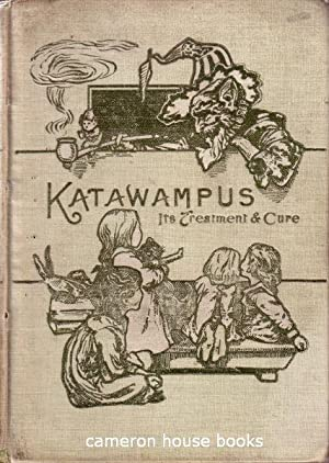 Katawampus; its Treatment and Cure: Parry, Edward Abbott
