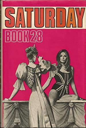 The Saturday Book 28: Edited by John