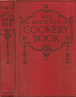 Mrs Beeton's Cookery Book. With sections on