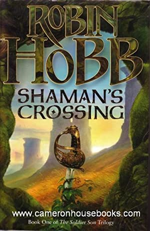 Shaman's Crossing. The Soldier Son Trilogy, One.