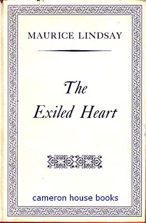 The Exiled Heart. Poems, 1941-1956. Edited, with: Lindsay, Maurice