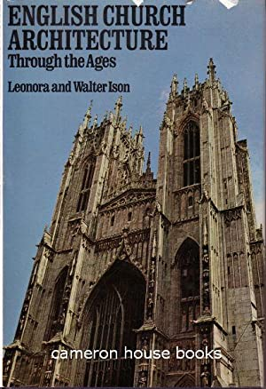 English Church Architecture through the Ages: Ison, Leonora &