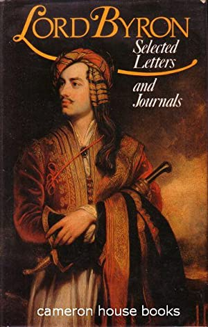 Lord Byron. Selected Letters and Journals: Byron [George Gordon