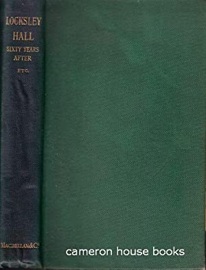 Locksley Hall Sixty Years After Etc.: Tennyson, Alfred, Lord,